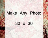 Make any Photo 30x30 . large photograph . large print . nature photography . flower photography . beach photography . cottage chic
