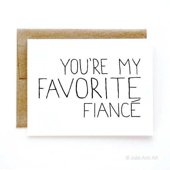 Engagement Card - I Love You Card - You're My Favorite Fiance