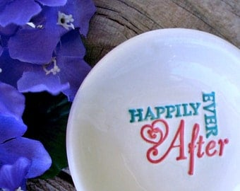 Happily Ever After, Ring Bowl, Ring Dish, Jewelry Holder,  Just Married, Wedding Gift, Ceramic Trinket Dish