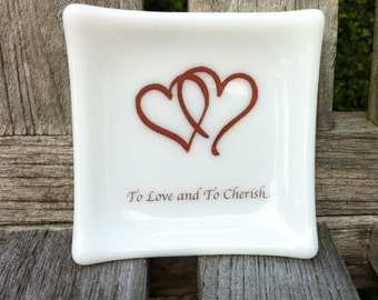 Wedding Ring Dish - Anniversary - Keepsake - Fused Glass - To Love and To Cherish