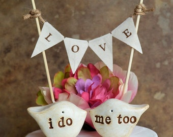 Wedding cake topper...package deal...DOUBLE SIDED birds: i do me too on one side and custom info on the other, personalized with LOVE banner