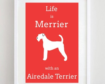 Airedale Terrier Print - Dog Picture - Terrier Print - Dog Art - Dog Print - Life is Merrier