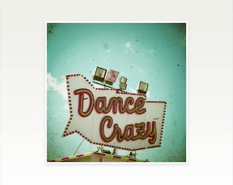 Typography Print, Carnival Sign Photograph - Dance Crazy