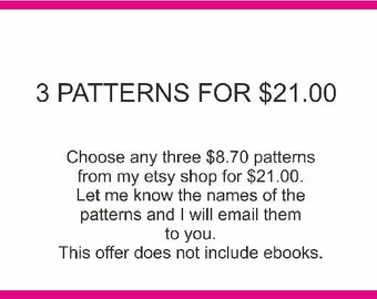 Buy three patterns and save money!