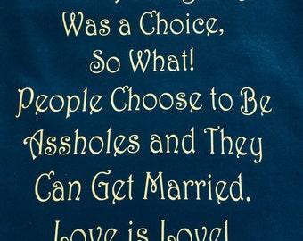 "Attitude Shirt,  ""Love is Love"""
