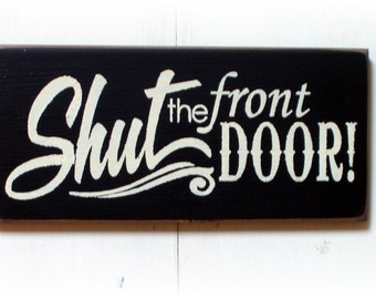 Wood Shut The Front Etsy - Shut the front door