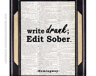 "Hemingway QUOTE art print wall decor poster ""Write Drunk Edit Sober"" typography on vintage dictionary book page literary writer writing 8x10"