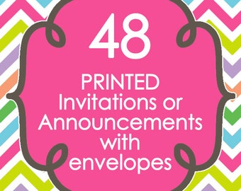 48 Printed Invitations or Announcements with envelopes - Design of your choice from ANY in my shop