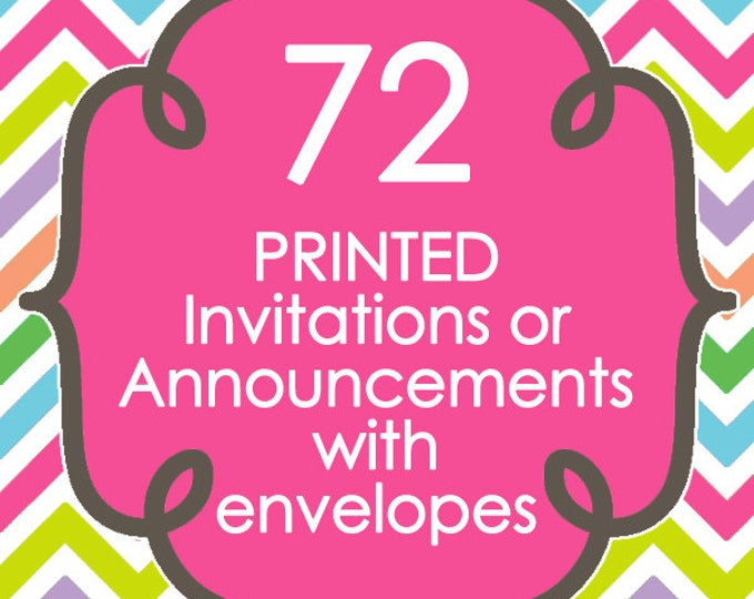 72 Printed Invitations or Announcements with envelopes - Design of your choice from ANY in my shop