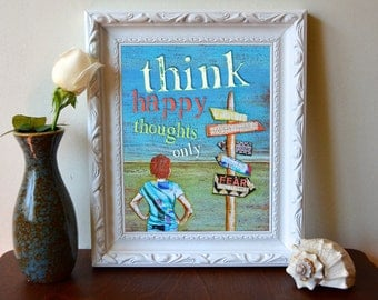 ART PRINT, Think Happy Thoughts print, Inspirational print, wall decor, poster, motivational print, positive energy,happy quote, All Sizes