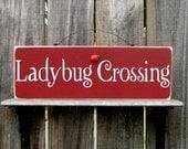 Ladybug Crossing Sign, Ladybug, Spring, Garden, Red, Ivory Lettering