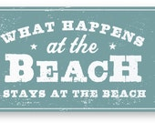 What Happens at the Beach Stays at the Beach 6 x 10