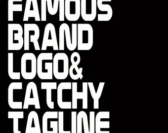 Famous Brand Logo Catchy Tagline Humor Funny TShirt Customize to All Sizes and Colors - TShirt , Vneck, Tank Top