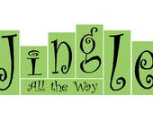 Jingle all the way vinyl decal for blocks