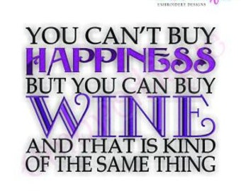 You Can't Buy Happiness, But You Can Buy Wine Embroidery Design- Instant Download Machine embroidery design