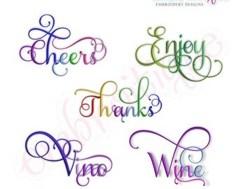 Cheers, Enjoy, Thanks, Vino & Wine Script 4 Embroidery Designs Set- Instant Email Delivery Download Machine embroidery design
