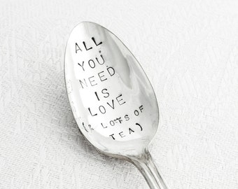 Vintage Hand stamped Spoon-  All you need is Love (& lots of Tea)  -  from Goozeberry Hill