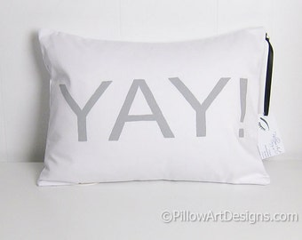 Pillow with Word Yay Lumbar 12 X 16 Grey and White Cotton Fully Lined Insert Included Made in Canada