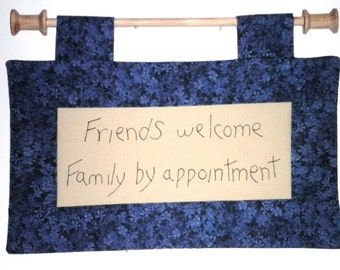 Fabric Wall Hanging - Friends Welcome Family By Appointment