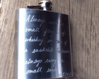 Engraved Flask with WC Fields Quote - Always carry a flagon of whiskey in case of snakebite and furthermore always carry a small snake
