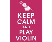 Keep Calm and Play Violin, 5x7 Print  (featured in Pomegranate) Buy 3 get 1 FREE  Keep Calm Art Keep Calm Poster