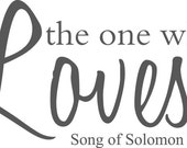 I have found the one whom my soul Loves Song of Solomon 67x18  Vinyl Decal Wall Art Lettering Decals