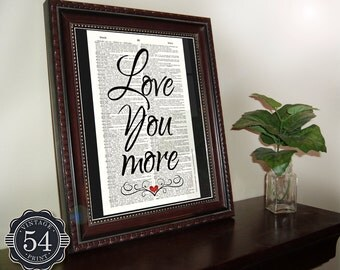LOVE YOU MORE Vintage Dictionary Art Print Wedding Gift Engagement Gift Anniversary Gift Home Wall Decor Valentine's Day Gift Romantic Art