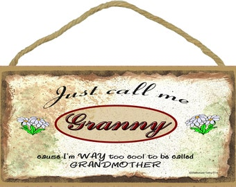 "Just Call Me GRANNY  I'm Way Too COOL For Grandmother Grandparent 5"" x 10"" Daisy Daisies Wall SIGN Plaque"