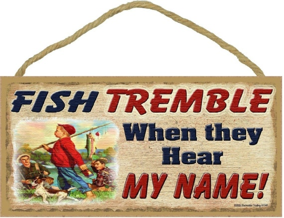 """FISH Tremble When They Hear My Name SIGN Little Boy with Big Catch FISHING Fisherman Man Cave Decor Wall Funny 5"""" x 10"""" Plaque"""