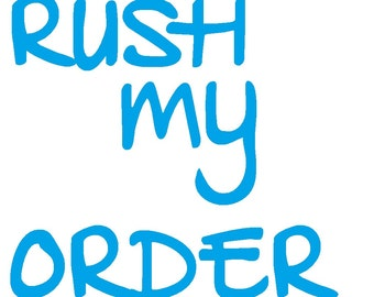 Rush My Order ~ Please read details first