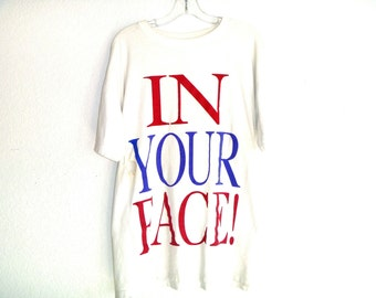 IN YOUR FACE! Vintage 90's Oversized Letters Graphic T-Shirt Men's Extra Large