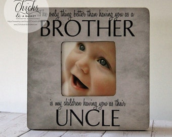 Uncle Picture Frame, Cottage Chic Frame, Fathers Day Gift, Personalized Frame, The Only Thing Better Than Having You as a Brother...