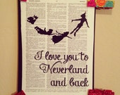 I love you to Neverland and back print. Vintage dictionary print. Peter Pan. Wendy. Lost boys. Neverland. Love.