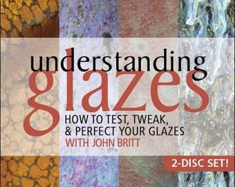 DVD -Understanding Glazes: How to Test, Tweak, & Perfect Your Glazes with John Britt