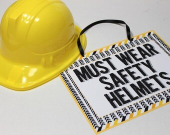 Construction birthday party Must Wear Safety Helmets sign - birthday party, dump truck party, baby shower, boy birthday party