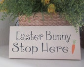 Easter Bunny Stop Here Sign - Wooden Easter Sign - Easter Decoration