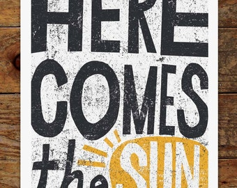 11x14 Here Comes the Sun, Hand Typography, Beatles Inspirational Quote Art Print