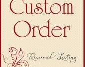 Custom Order for Desiree Gonzalez