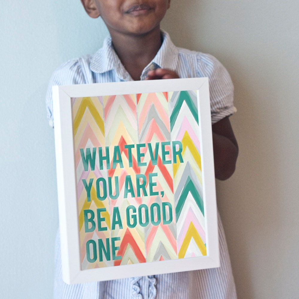 Whatever You Are, Be A Good One print in pastels