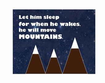 Boys Nursery Print, Kids Art and Decor, Typography Print, Baby Boy, Modern Nursery, Let Him Sleep For When He Wakes He Will Move Mountain