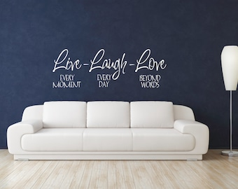 Live Every Moment,  Laugh Every Day, Love Beyond Words Wall Decal