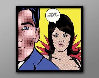 Baby Crazy?! //  Lichtenstein Inspired Archer Quote and Geek Print // Midcentury Style, Pop Art Poster
