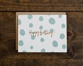 birthday card for man or woman - hand painted dots - foil print - illustration - retro - polka dots - he style - she style