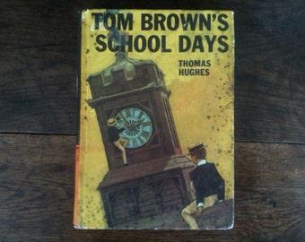 Vintage English Teen Child's Book Tom Browns School Days Thomas Hughes circa 1960's / English Shop