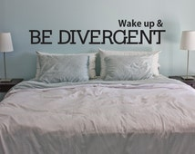 Wake up & Be Divergent - Vinyl Wall Art Decal- Home Living Room Bedroom - Fan, Inspirational, Self Help, acts of bravery