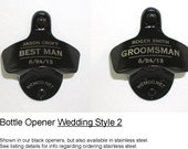 Set of 10 Wedding Party Gifts - Personalized Bottle Openers for your Groomsmen - NO capcatchers