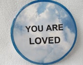You Are Loved, Plaque