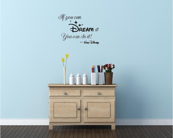 If you can dream it you can do it! Walt Disney wall art wall sayings vinyl letters stickers decals