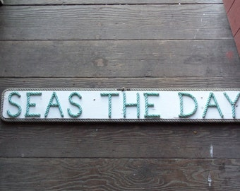 SEAS THE DAY Nautical Sailor Fisherman Signs White Reclaimed Wood Green Rope