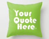 Throw Pillow Cover Your Quote Here - Choose What You Want Your Pillow To Say - 16x16, 18x18, 20x20 - Original Design Home Décor by Adidit